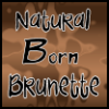 Natural Born Brunette