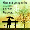 Waiting for him